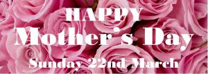 Mothers Day 22 March
